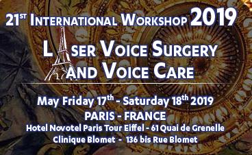 21st International Workshop on Laser Voice Surgery and Voice Care : 17 et 18 mai 2019 – Paris (FRANCE)
