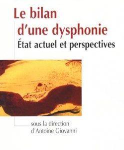 Le bilan d'une dysphonie État actuel et perspectives (Sous la direction d'Antoine GIOVANNI)