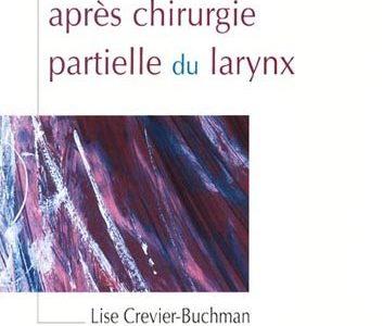 La déglutition après chirurgie partielle du larynx (Christophe TESSIER , Sylvie BRIHAYE  & Lise CREVIER-BUCHMAN)