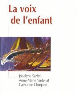 La voix de l'enfant (Jocelyne SARFATI, Anne-Marie VINTENAT, Catherine CHOQUART)