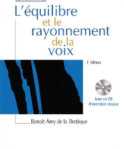 L'équilibre et le rayonnement de la voix (Benoît AMY DE LA BRETÉQUE )