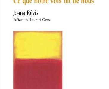 La voix et soi : ce que notre voix dit de nous (Joana RÉVIS )