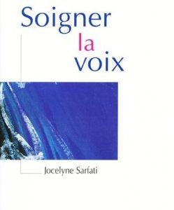Soigner la voix (Jocelyne SARFATI )