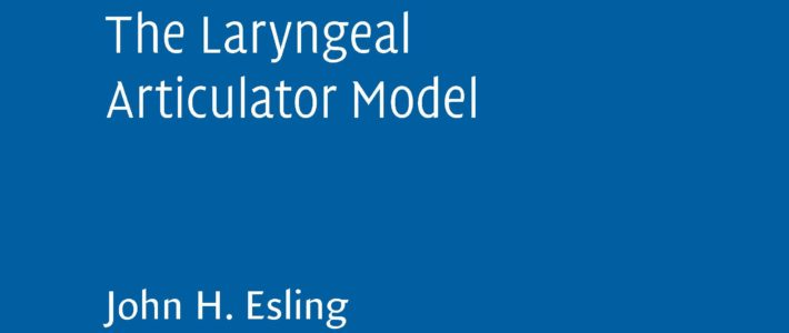 Voice Quality – The Laryngeal Articulator Model (J Esling, S Moisik, A Benner, L Crevier-Buchman)