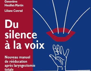 Du Silence à la voix, manuel de rééducation après laryngectomie total (G Heuillet-Martin, L Conrad) – TELECHARGEMENT GRATUIT