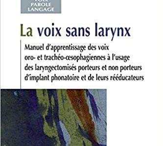 La voix sans larynx (F Le Huche, André Allali, Maya Hallay-Dufour) – TELECHARGEMENT GRATUIT